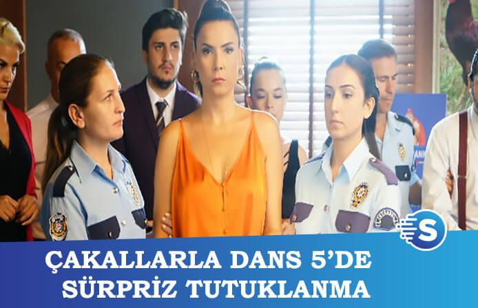 Çakallarla Dans 5'de Şebnem Dönmez'e tutuklama