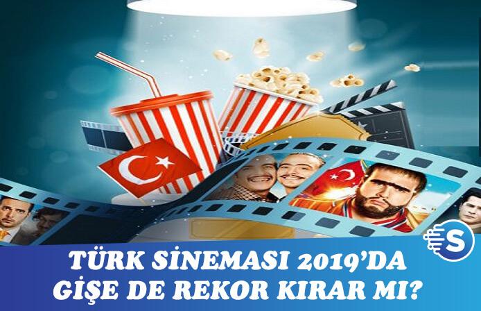 Türk sineması 2019'da rekor kıracak gibi duruyor