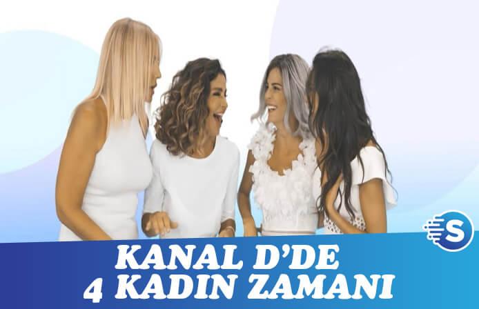 4 Kadın Zamanı bugün başlıyor