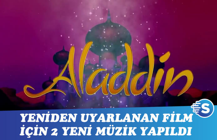 Alaaddin'in Sihirli Lambası'nın yeniden uyarlamasına özel 2 yeni müzik yapıldı