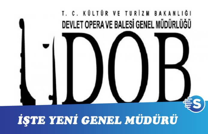 Devlet Opera ve Balesi ile Devlet Tiyatroları Genel müdürleri atandı