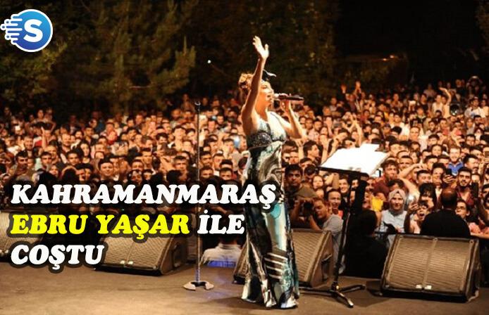 Ebru Yaşar, Kahramanmaraş'da sahne aldı