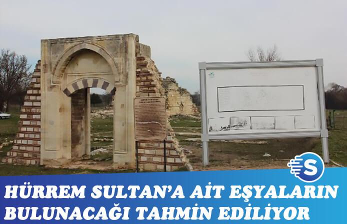 Edirne Sarayı'nda Hürrem Sultan kazısı