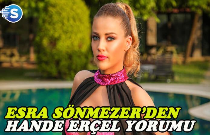 Esra Sönmezer'den dikkat çeken Hande Erçel açıklaması