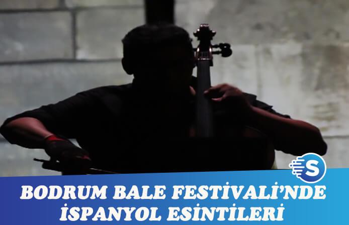Bodrum Bale Festivali'nde İspanyol esintisi