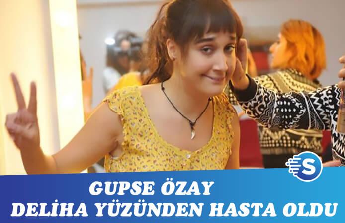 Gupse Özay'dan aman dikkat uyarısı! Deliha ünlü oyuncuyu hasta etti
