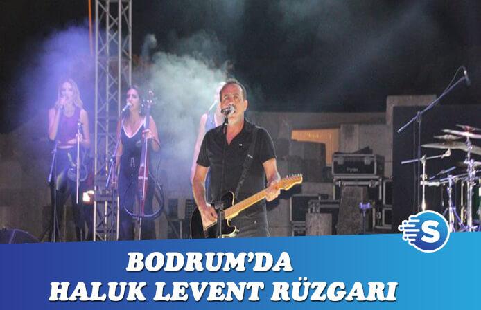 Bodrum'da Haluk Levent rüzgarı