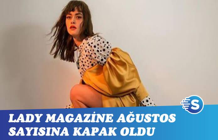 Lady Magazine Ağustos sayında Hande Soral sürprizi