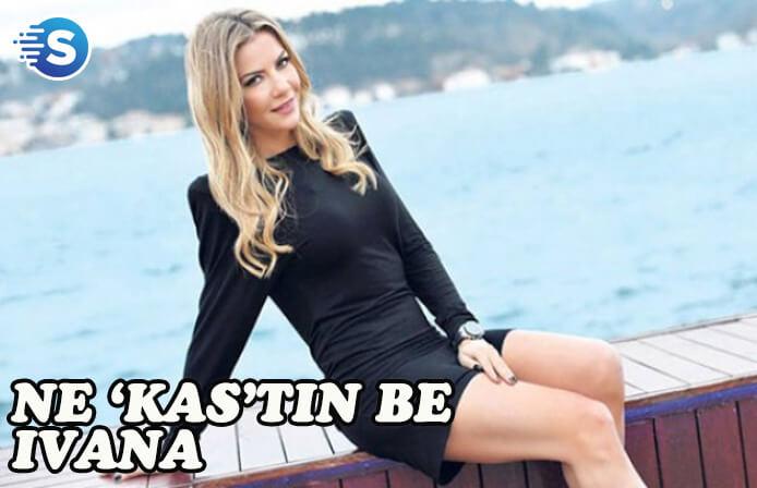 Ne 'Kas'tın be Ivana