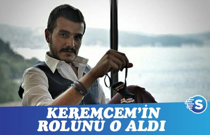 Kapan filminde Keremcem'in yerine Kemal Uçar geldi