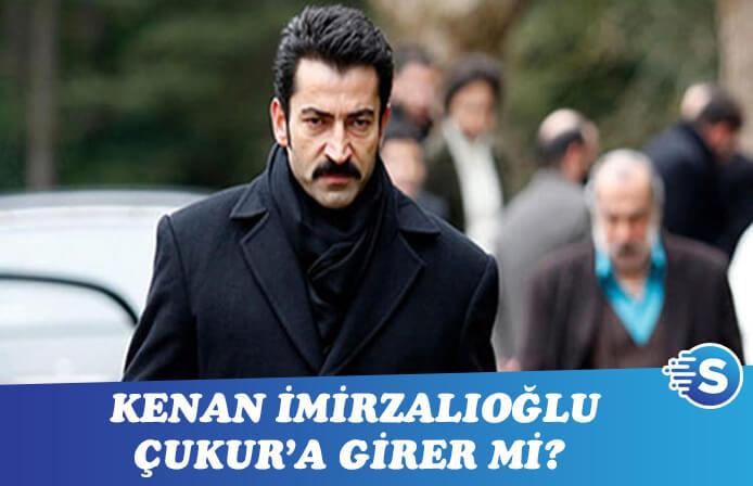 Kenan İmirzalıoğlu, Çukur'a düşer mi?