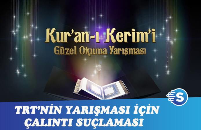 TRT'nin Kuran-ı Kerim-i Güzel Okuma Yarışması için çalıntı fikir iddiası