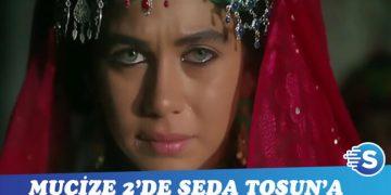 Mucize 2 filminde Seda Tosun krizi