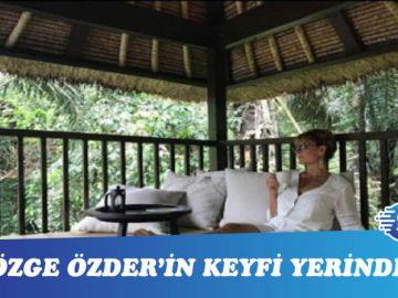 """Özge Özder'in """"Bali"""" huzuru"""