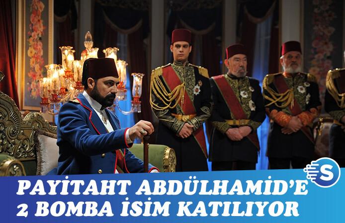 Payitaht Abdülhamid'e 2 bomba isim