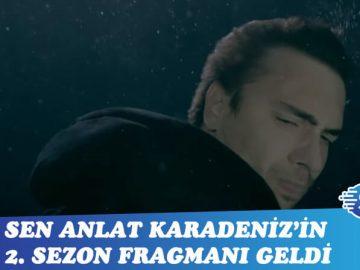 Sen Anlat Karadeniz 2.Sezon fragmanı yayınlandı! Adrenalin yine zirvede