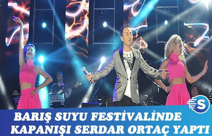 Barış Suyu Festivali'nde kapanış Serdar Ortaç'tan
