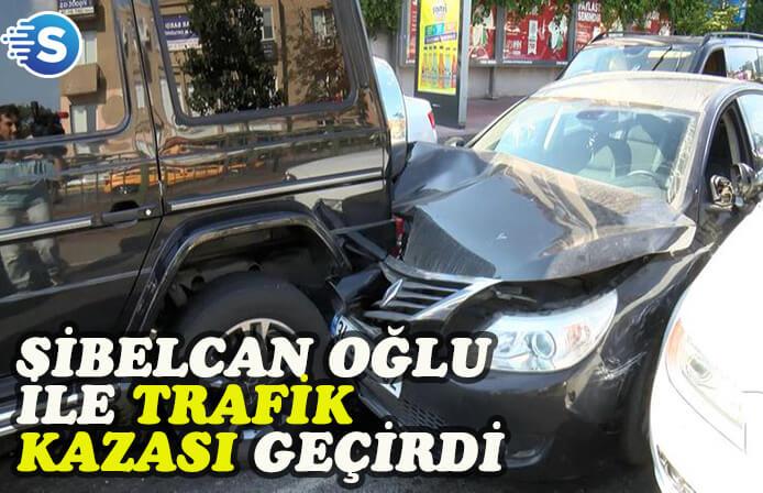 Sibel Can ve oğlu trafik kazası geçirdi!