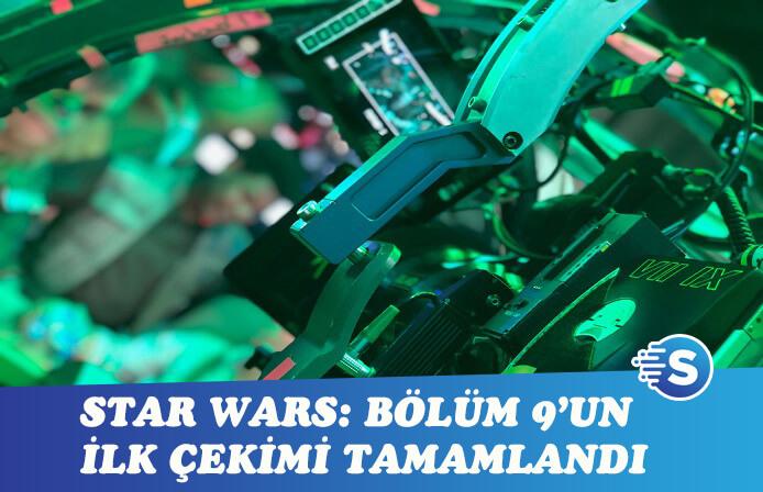Star Wars: Bölüm 9'un çekimleri başladı