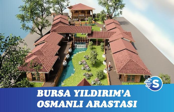 Bursa Yıldırım'a 'Osmanlı Arastası'