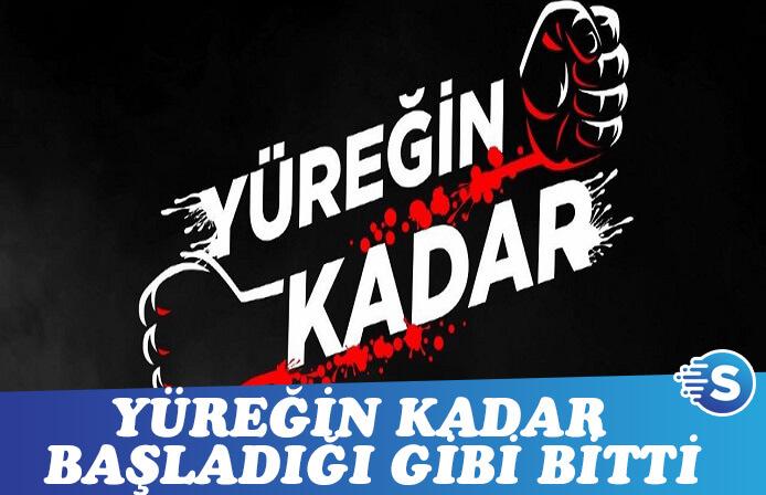 Yüreğin Kadar'a şok! Başladığı gibi bitti