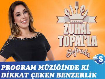 Zuhal Topal'la Sofrada müziğinde ki dikkat çeken benzerlik