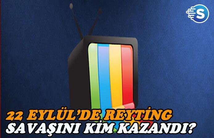 22 Eylül reyting sonuçları savaşında rekabet kızıştı
