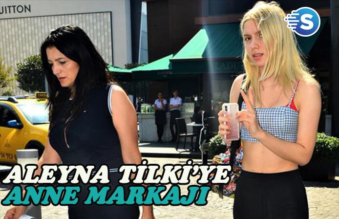 Aleyna Tilki'ye 'Anne' markajı