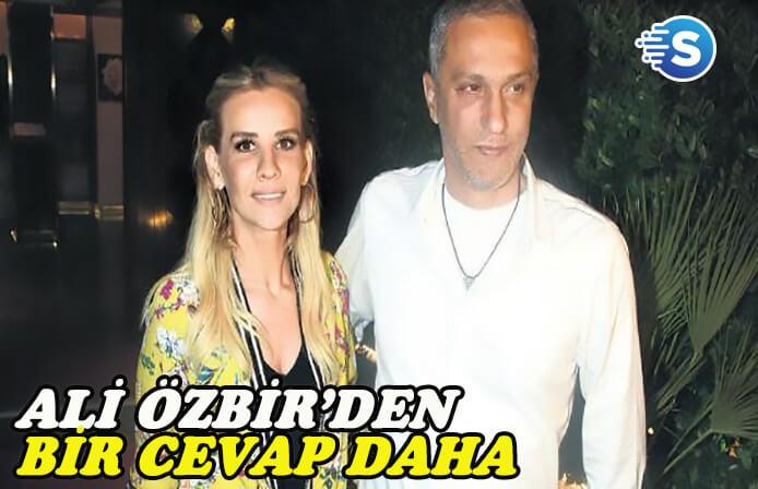 Esra Erol'un kocası Ali Özbir cevap vermeden duramıyor