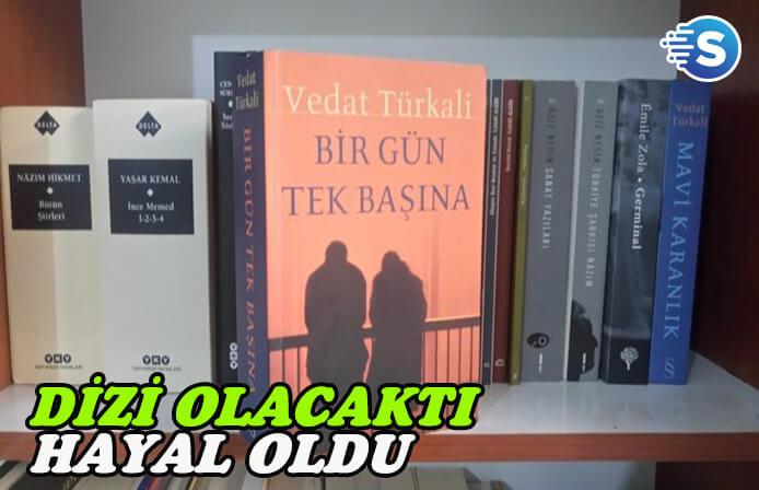 Vedat Türkali'nin romanı 'Bir Gün Tek Başına' dizi olacaktı, hayal oldu!