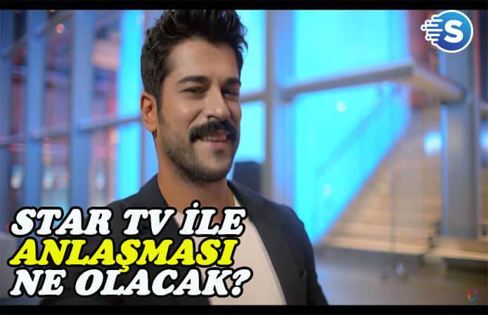 Burak Özçivit'in Star Tv ile sözleşmesi ne olacak?