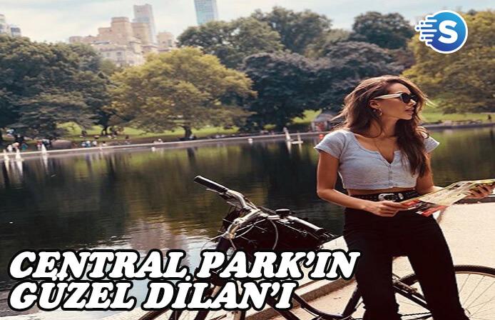 Dilan Çiçek Deniz, Central Park'tan bağlandı!