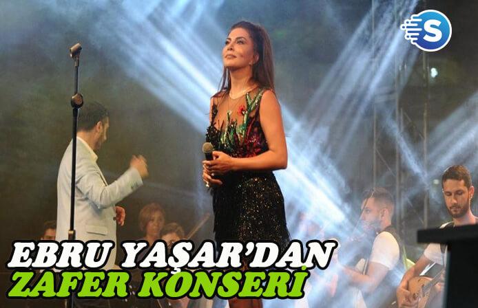 """Ebru Yaşar'dan """"Zafer"""" konseri"""