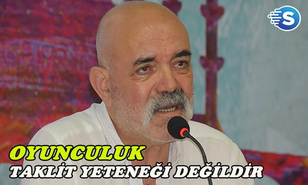 Ercan Kesal'dan oyunculuk önerileri