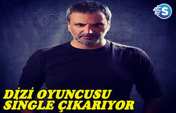 Dizi oyuncusu Erol Yavan, single çıkartıyor!