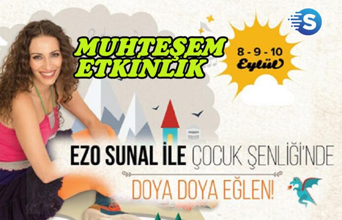 Ezo Sunal'ın etkinliği devam ediyor