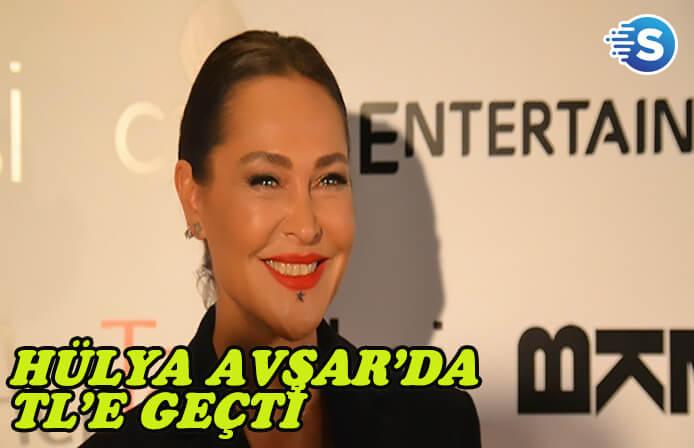 Hülya Avşar'da TL'e geçti