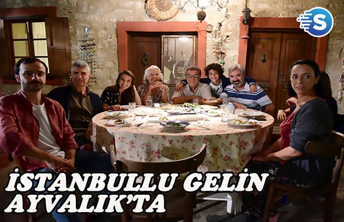 İstanbullu Gelin yeni sezon Ayvalık çekimleri devam ediyor