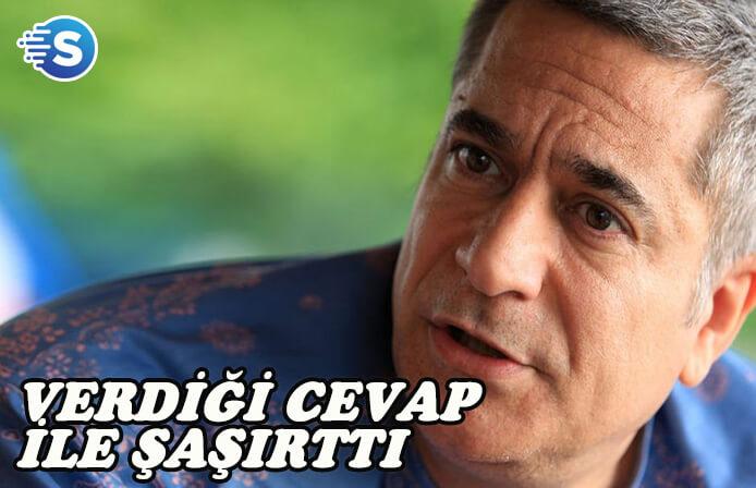 Mehmet Ali Erbil'in cevabı şaşırttı