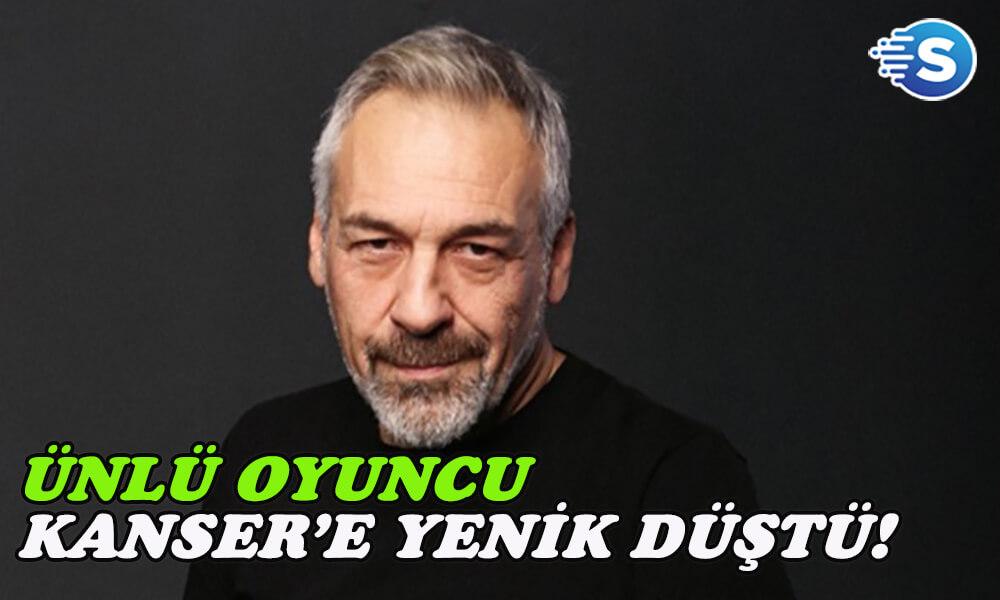 Usta oyuncu Mehmet Uslu, kansere yenik düştü!