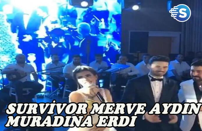 Survivor Merve Aydın muradına erdi