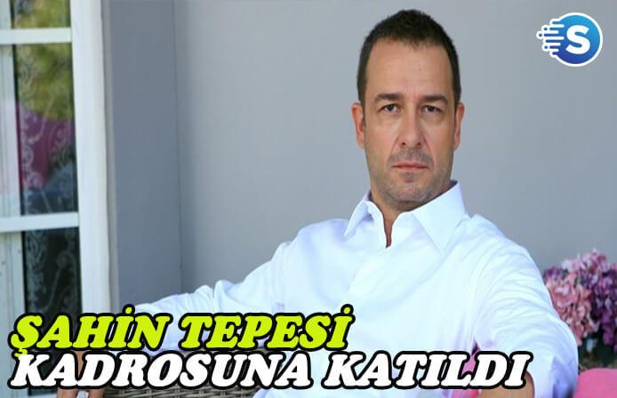 Murat Aygen, Şahin Tepesi dizisi kadrosuna katıldı