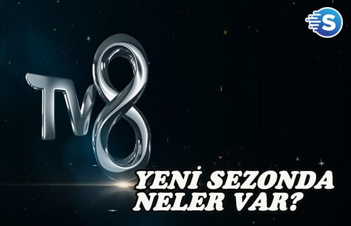 TV 8 yeni sezonunda neler yayınlanacak?
