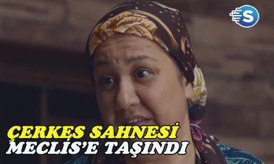 Bir Umut Yeter dizisinde Çerkes kadını diyaloğu meclisin gündemindeydi!
