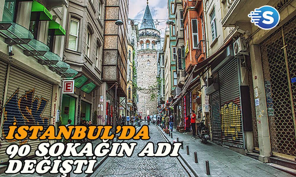 İstanbul'da 90 sokağın adı değişti!