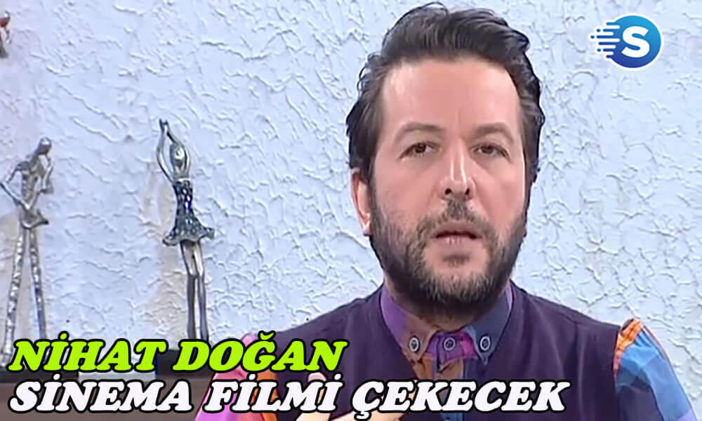 Nihat Doğan sinema filmi çekeceğini duyurdu