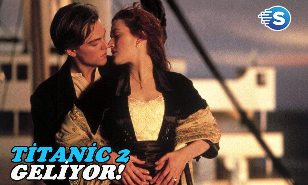 Titanic 2 filmi geliyor!