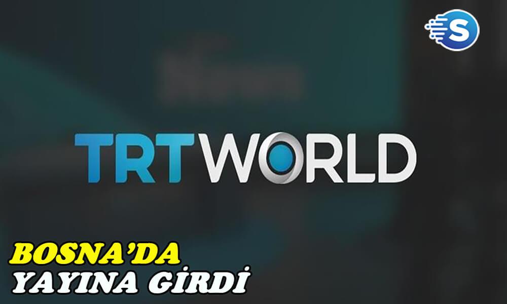 TRT World, Bosna'da yayına girdi