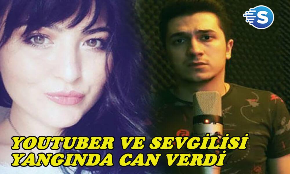 Youtuber Emre Özkan ve kız arkadaşı yangında hayatını kaybetti